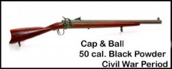 Rifle, Civil War Cap & Ball 50 cal.