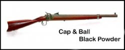 Rifle, Cap and Ball Black Powder